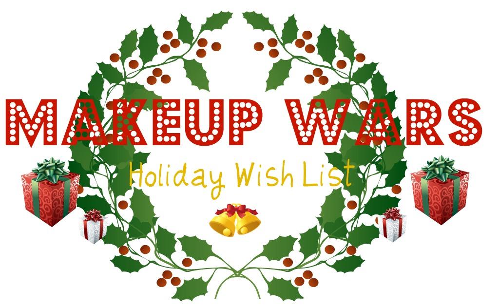 Makeup Wars Holiday Wish List
