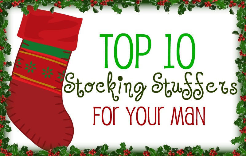 Top 10 Stocking Stuffers for Your Man