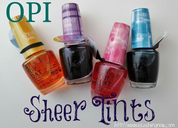 OPI Sheer Tints Swatches Review Nail Art