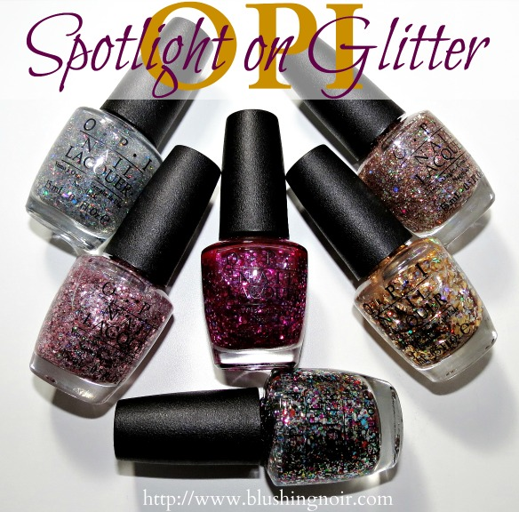 OPI Spotlight on Glitter Swatches Review
