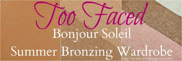 Too Faced Bonjour Soleil Summer Bronzing Wardrobe Photos macro