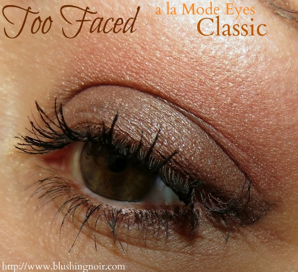 Too Faced CLASSIC A la Mode Eyes EOTD Look