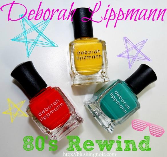 Deborah Lippmann 80's Rewind Collection Nail Polish Swatches
