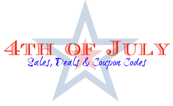 4th of July Sales, Deals & Coupon Codes!
