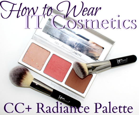 How to Wear IT Cosmetics CC+ Radiance Palette