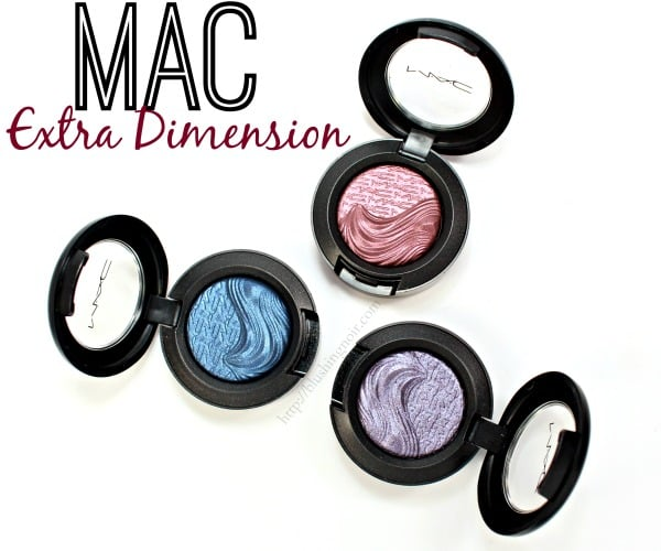 MAC Extra Dimension Eye Shadow Swatches Review
