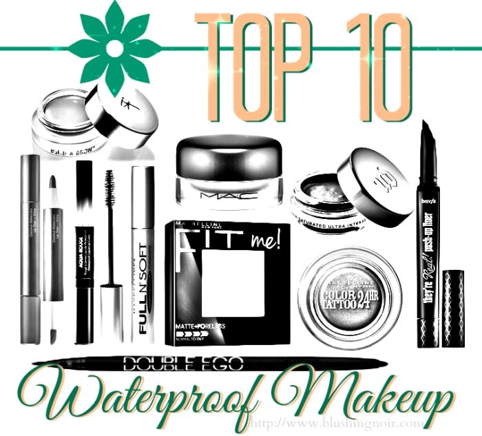 Top 10 Waterproof Makeup Products