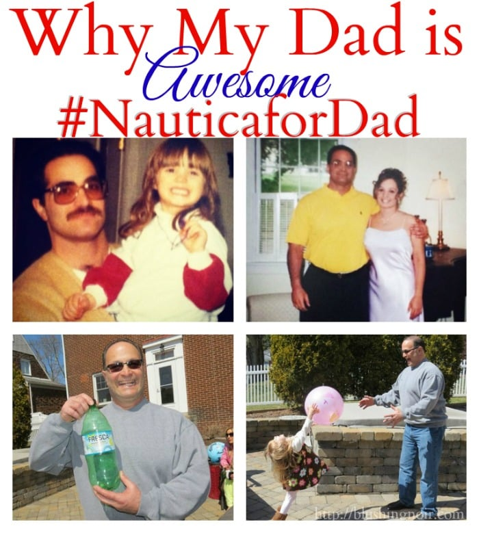 Why My Dad is Awesome #NauticaforDad