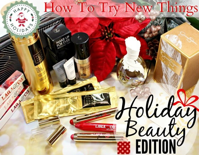 How to Try New Things // Holiday Beauty Edition