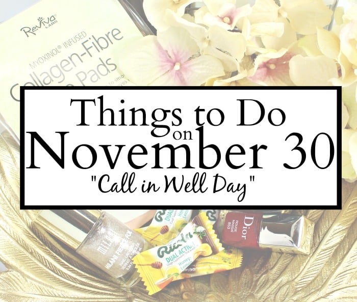 "5 Things To Do for ""Call in Well Day"""