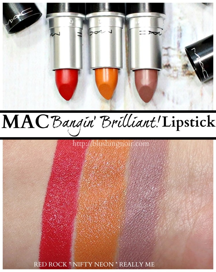 Mac Bangin Brilliant Collection: MAC Really Me, Nifty Neon, Red Rock Lipstick Swatches + Review
