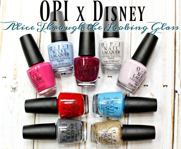 OPI Disney Alice Through The Looking Glass Nail Polish Collection Swatches + Review