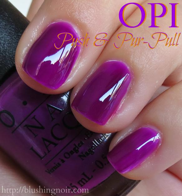 OPI Push & Pur-Pull Nail Polish Swatches - Blushing Noir