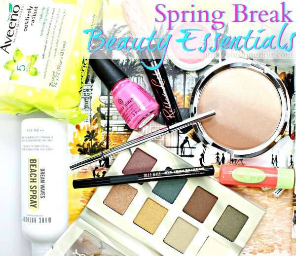 Spring Break Beauty Essentials