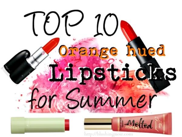 Top 10 Orange Lipsticks for Summer