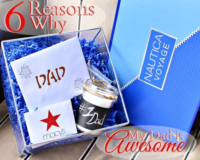 6 Reasons Why My Dad is Completely Awesome + Nautica Giveaway