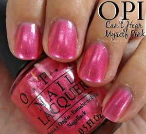 Opi Can T Hear Myself Pink Nail Polish Swatches