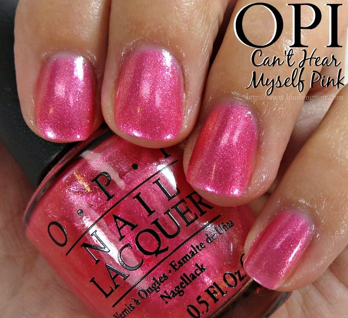 OPI Can't Hear Myself Pink Nail Polish Swatches