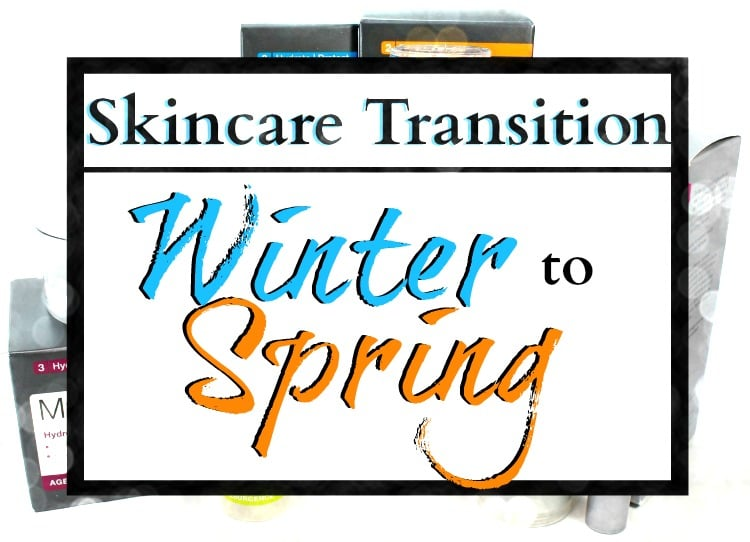 skincare transition spring to winter weather