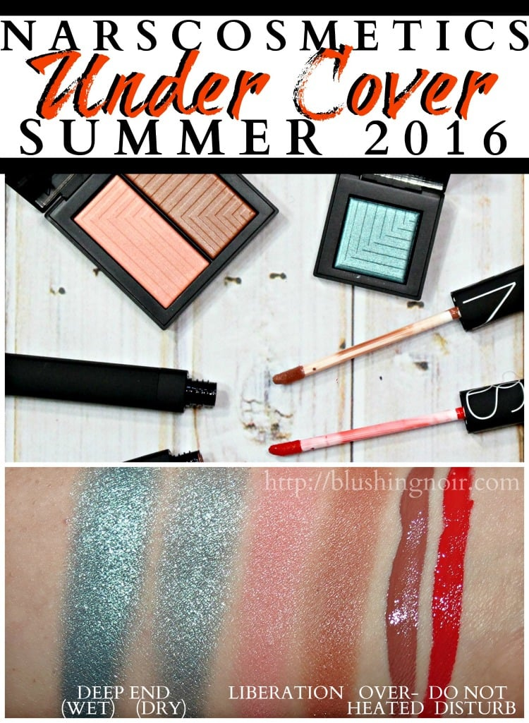 NARS Under Cover swatches Summer 2016 makeup collection