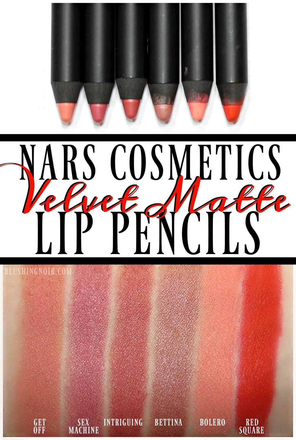 Velvet Lip Kits Velvet Liquid Lipsticks: NARS Velvet Matte Lip Pencil Swatches + Review