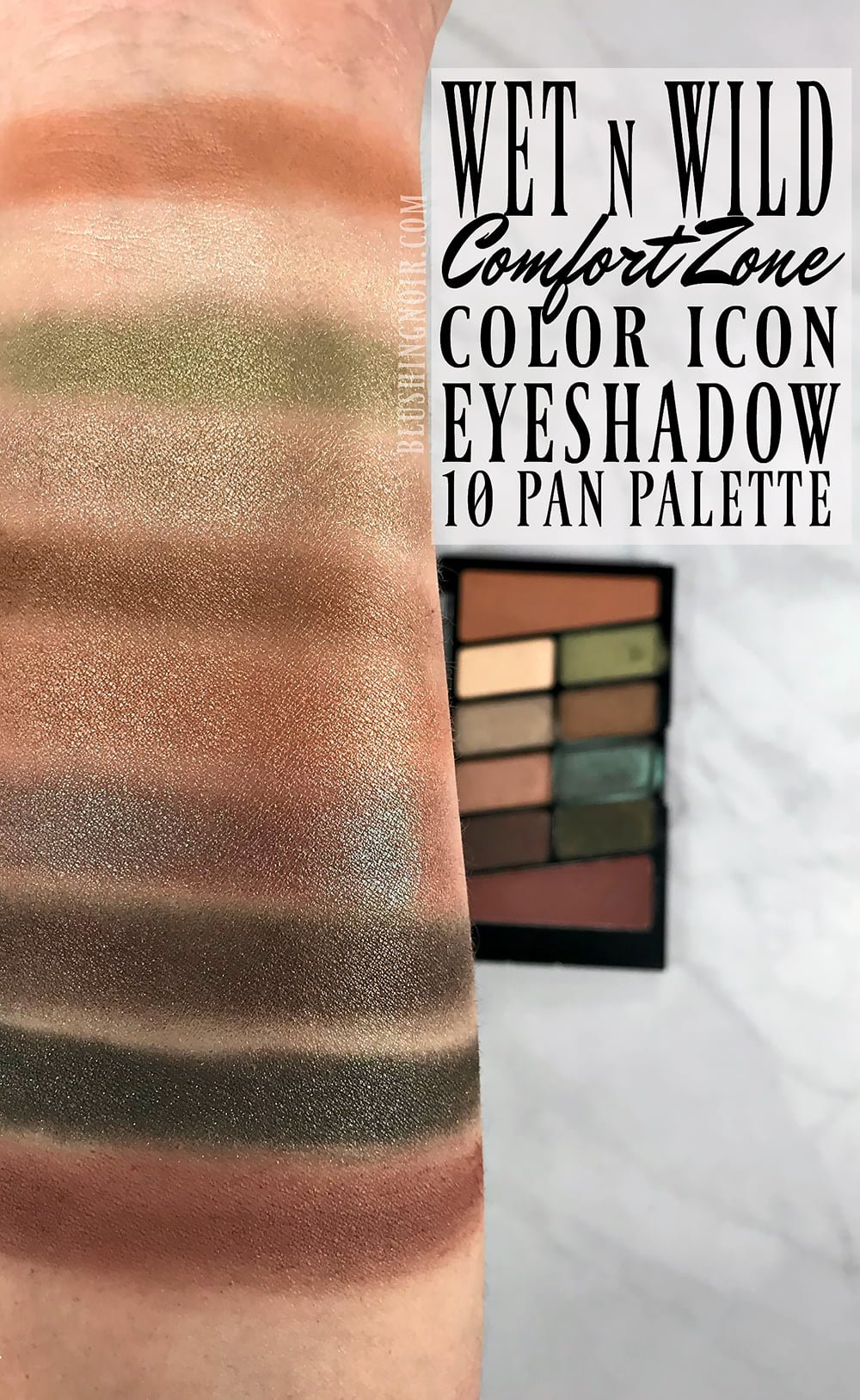Wet n Wild Comfort Zone Color Icon Eyeshadow 10 Pan Palette swatches review swatch pics photos new 2017