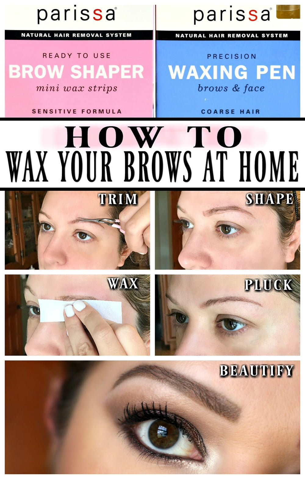 How To Wax Your Eyebrows At Home Diy Brow Tutorial Shaping Parissa