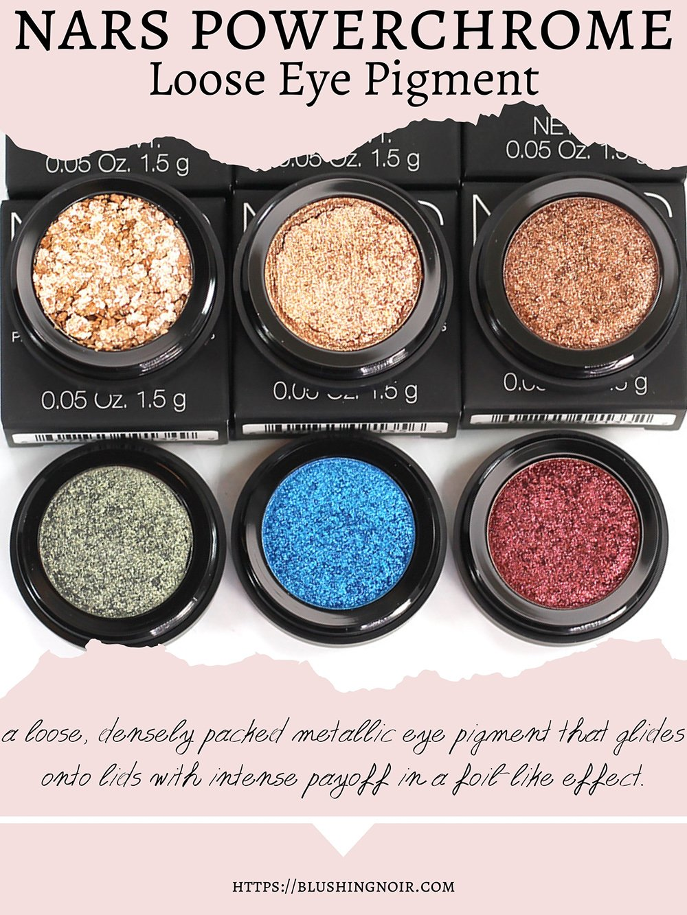 Review Tips Tricks NARS Powerchrome Loose Eye Pigment swatches